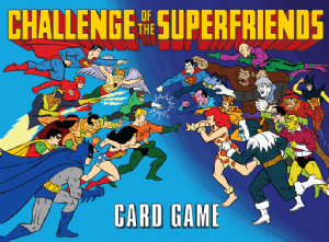 Challenge of the Superfriends (Card Game)